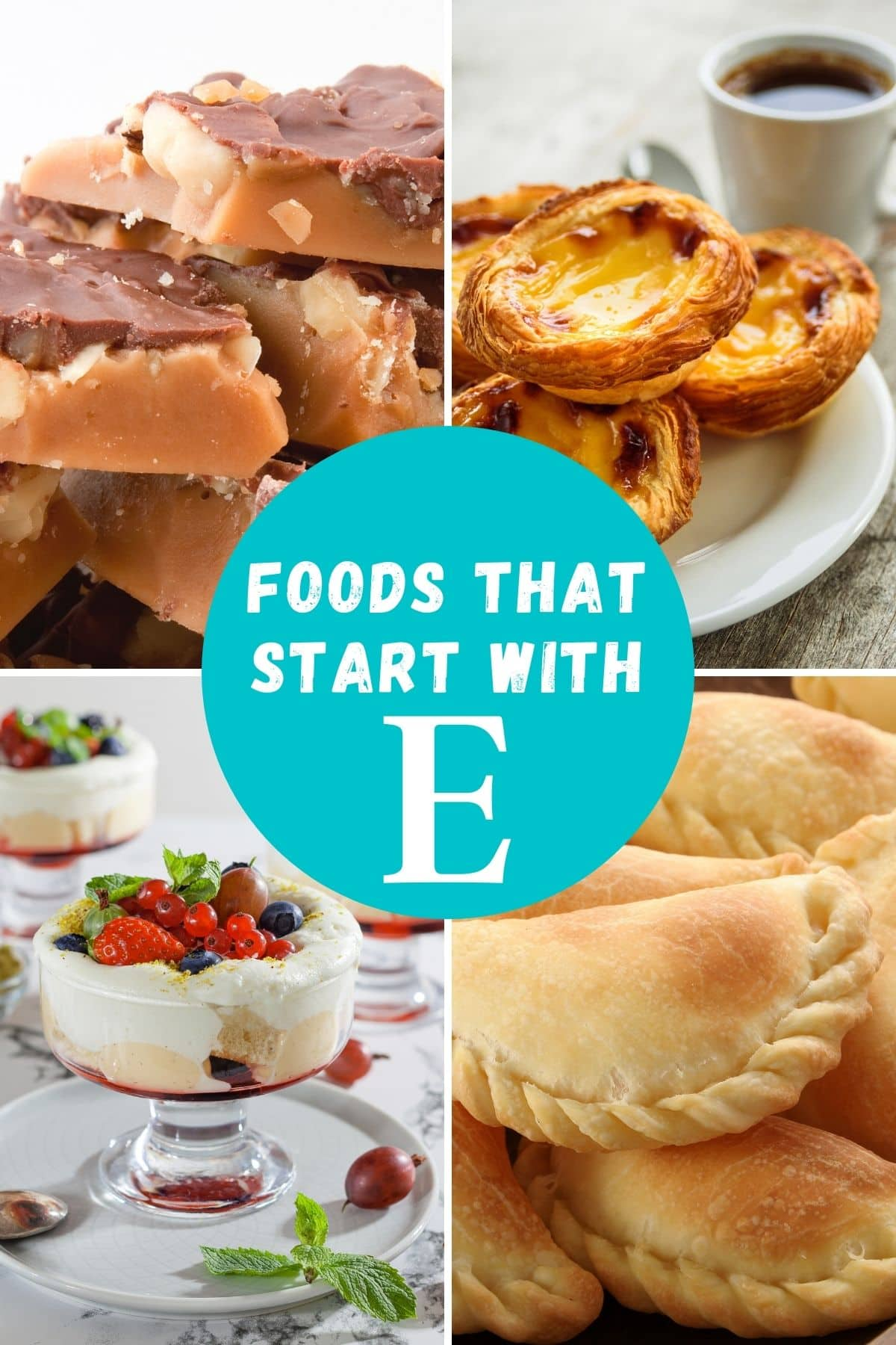 Foods that begin with the letter E